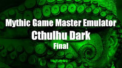 Mythic GME + Cthulhu Dark (Final)