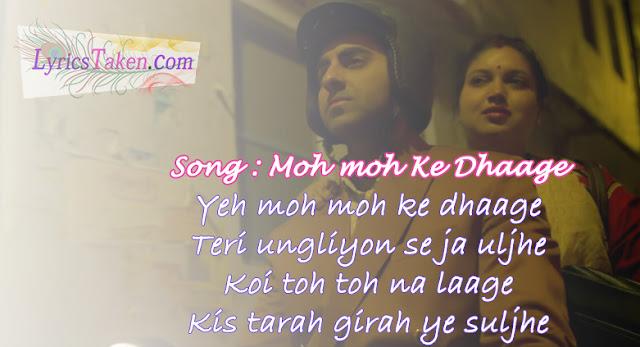 moh moh ke dhagge lyrics@lyricstaken.com