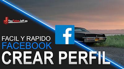Crear perfil de facebook, crear facebook, tutorial