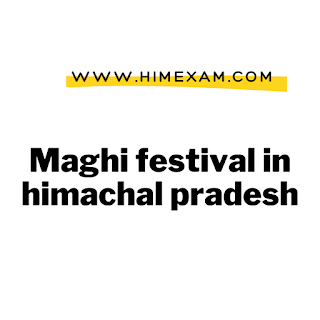 || Maghi festival in himachal pradesh|| Maghi festival in hp in hindi ||
