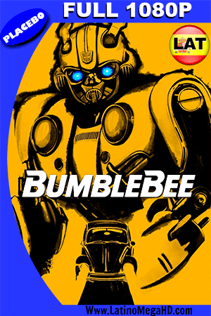 Bumblebee (2018) PLACEBO Latino FULL HD 1080P ()
