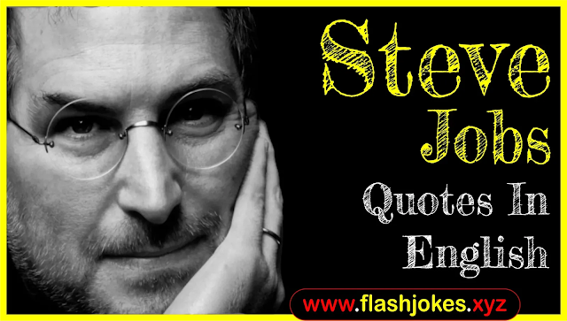 Steve Jobs Quotes In English | Biography