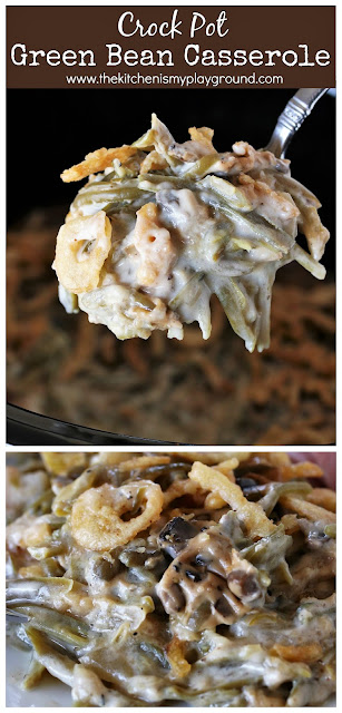 Crock Pot Green Bean Casserole ~ Follow these tips for making Crock Pot Green Bean Casserole that tastes every bit as good as the traditional baked version, all while saving that oven space! #thekitchenismyplayground  www.thekitchenismyplayground.com