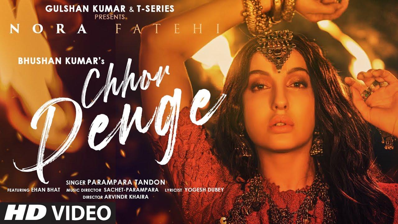 Chhor Denge Lyrics In Hindi Nora Fatehi | Parampara Tandon