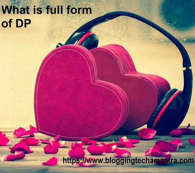 What is Full Form of DP- { DP full form }