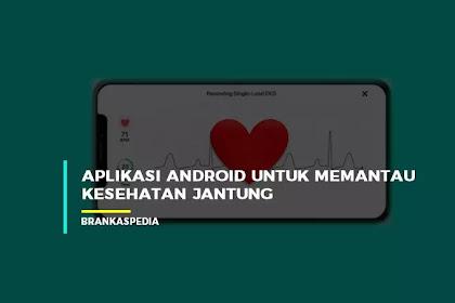 Aplikasi Android Untuk Memantau Kesehatan Jantung