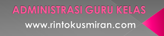 ADMINSTRASI GURU KELAS
