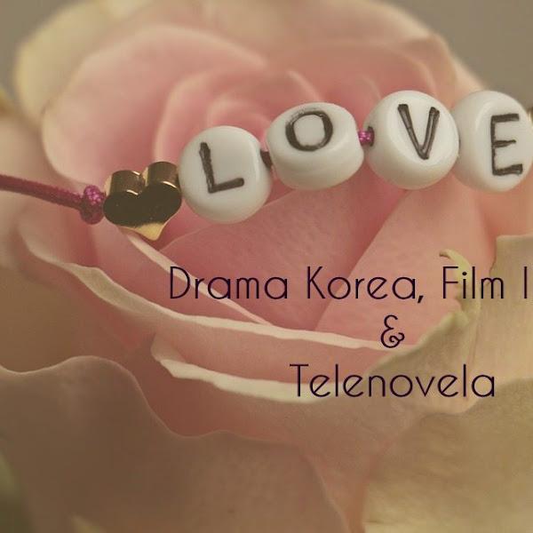 SAYA PECINTA DRAMA KOREA, FILM INDIA & TELENOVELA