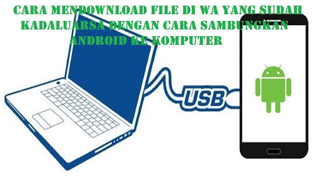 Cara Mendownload File Di WA Yang Sudah Kadaluarsa
