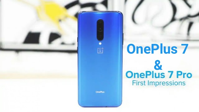 OnePlus 7 and OnePlus 7 pro first impression price and features