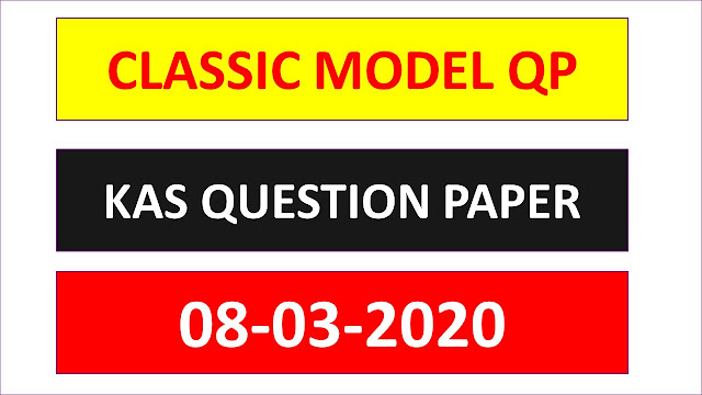 CLASSIC COACHING Classic KAS Model Question Paper [08-03-2020]
