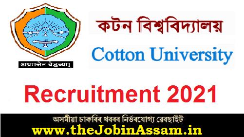 Cotton University Recruitment 2021: