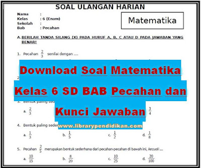 Download Soal Matematika Kelas 6 SD BAB Pecahan dan Kunci Jawaban  Library Pendidikan