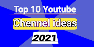 Top 10 Youtube Chennel Ideas 2021 | Best Youtube Chennel ideas 2021