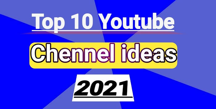Top 10 Youtube Chennel Ideas 2021   Best Youtube Chennel ideas 2021