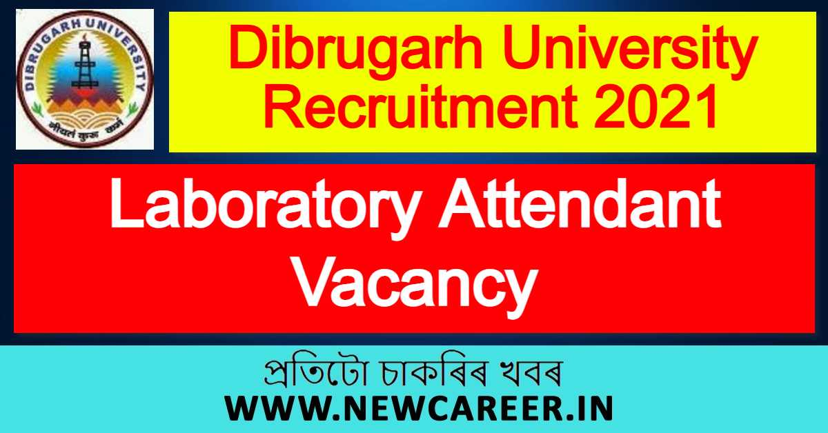 Dibrugarh University Recruitment 2021 : Apply For Laboratory Attendant Vacancy