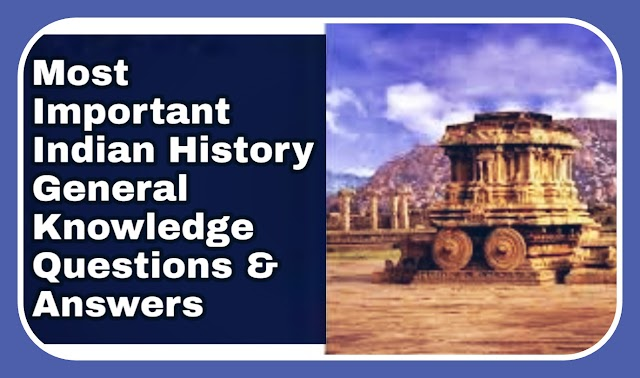 Indian History GK | Indian History GK |  History of India Quiz
