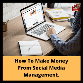 How To Make Money From Social Media Management.