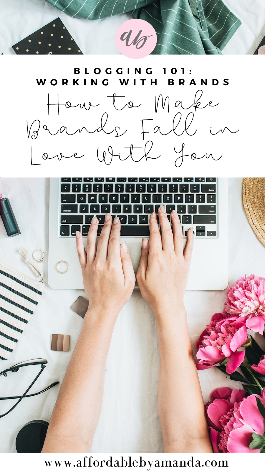How to Make Brands Fall in Love With You - Affordable by Amanda