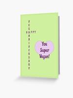 Happy Veganniversary - you super vegan