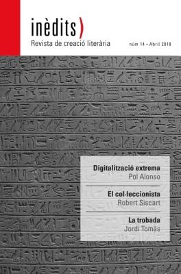 INÈDITS - Revista de creació literària - Núm. 14 - Abril 2018