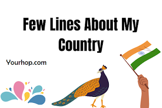 Short few lines essay on my country for class 1,2,3,4,5