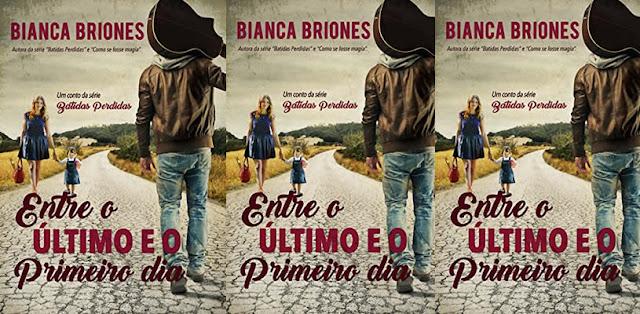 Entre o último e o primeiro dia | Bianca Briones