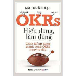 OKRs - Hiểu Đúng, Làm Đúng - Cách Để Áp Dụng Thành Công OKRs Ngay Từ Đầu ebook PDF-EPUB-AWZ3-PRC-MOBI