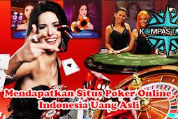 Mendapatkan Situs Poker Online Indonesia Uang Asli