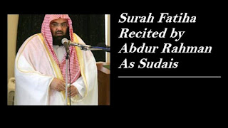 Surah Fatiha Recited by Abdur Rahman As Sudais