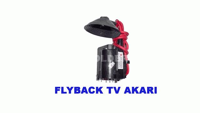 PERSAMAAN FLYBACK TV AKARI BESERTA DATA PIN