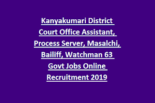 Kanyakumari District Court Office Assistant, Process Server, Masalchi, Bailiff, Watchman 63 Govt Jobs Online Recruitment 2019