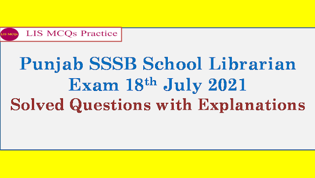 Punjab SSSB School Librarian Exam 18th July 2021 Solved Questions with Explanations (11-20)