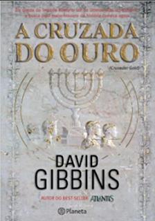 A Cruzada do Ouro pdf - David Gibbins