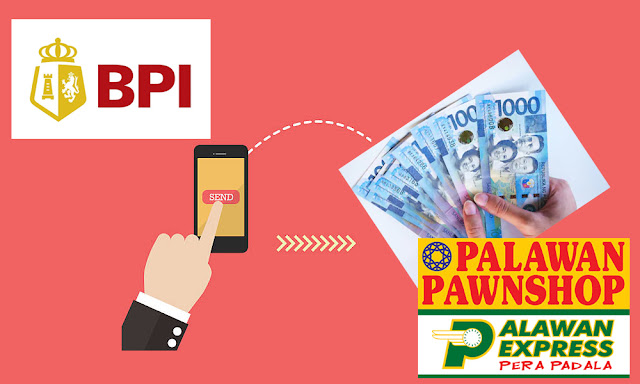 Transfer Cash from BPI to Palawan Express Nationwide