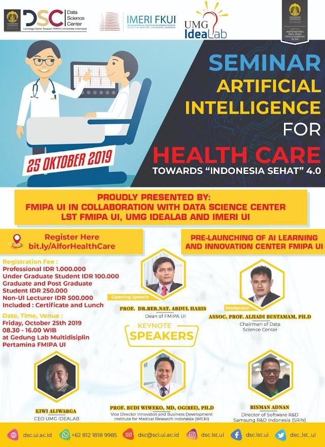 "Seminar AI for Healthcare — Toward ""Indonesia Sehat"" 4.0 pada hari Jumat , 25 Oktober 2019 pukul 8-16 WIB di Lab Multidisiplin FMIPA UI Pertamina Depok."