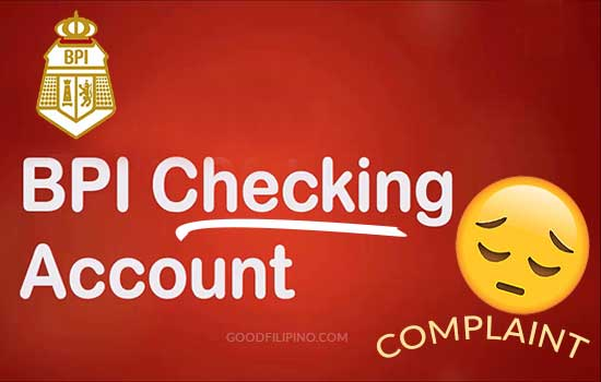 BPI Checking Account Depositor Complaint