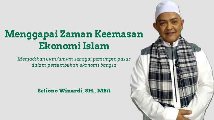 Menggapai Zaman Keemasan Ekonomi Islam