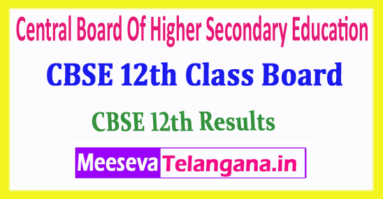 CBSE 12th Central Board Of Higher Secondary Education 12th Results 2018