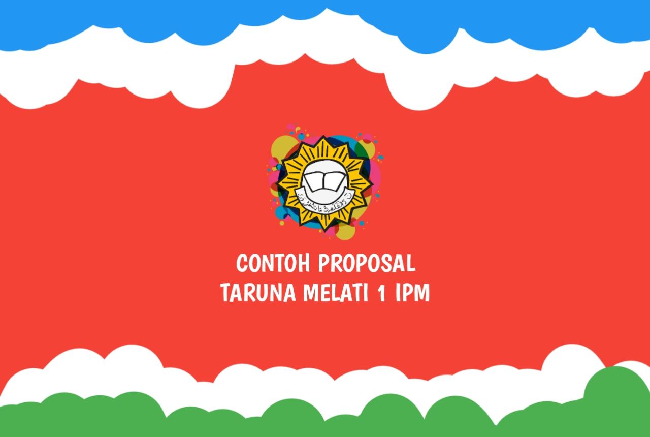 Contoh Proposal Taruna Melati 1 Pktm 1 Ipm Ikatan Pelajar Muhammadiyah Brohabir