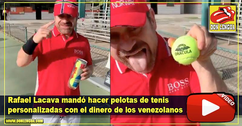 Rafael Lacava mandó hacer pelotas de tenis personalizadas con el dinero de los venezolanos