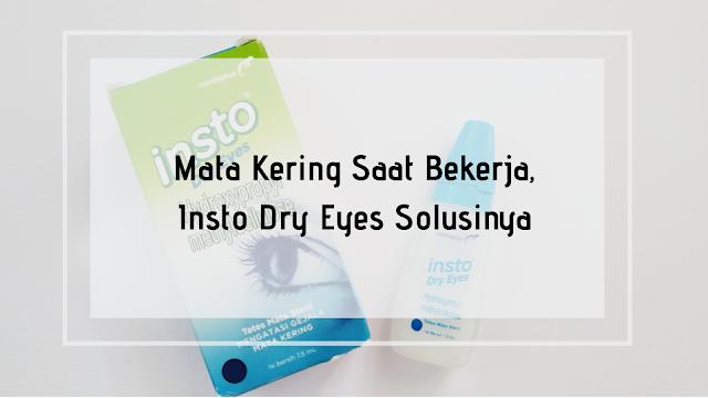 Mata Kering Saat Bekerja, Insto Dry Eyes Solusinya