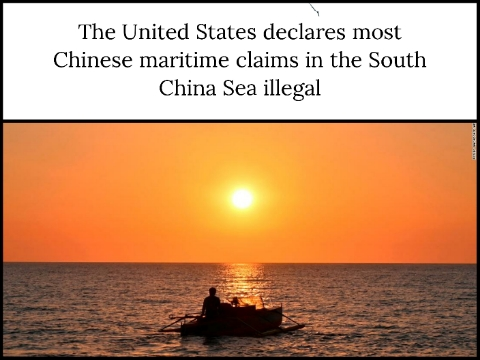 The United States declares most Chinese maritime claims in the South China Sea illegal
