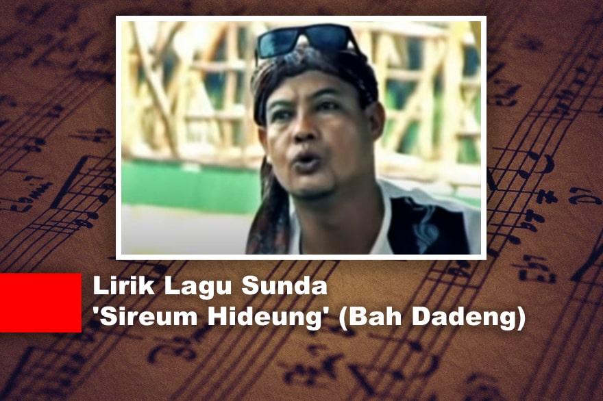 Lirik Lagu Sunda 'Sireum Hideung' (Bah Dadeng)
