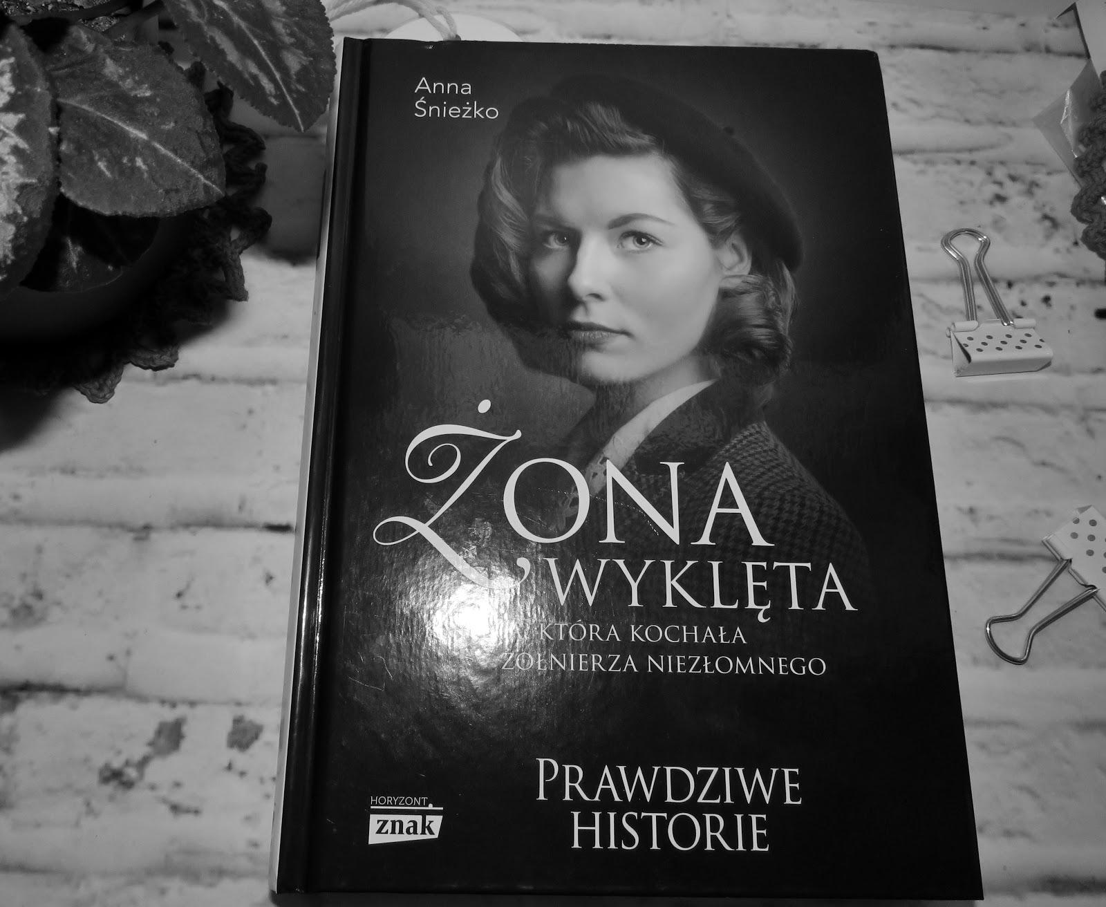 Żona wyklęta Anna Maria Śnieżko – recenzja