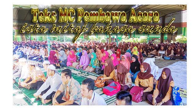 Contoh teks MC pembawa acara isra miraj atau contoh sambutan pembawa acara acara isra mi'raj bahasa sunda