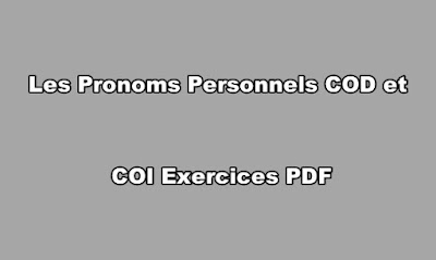 Les Pronoms Personnels COD et COI Exercices PDF