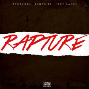 [MUSIC] Fabolous & Jadakiss – Rapture Ft Tory Lanez