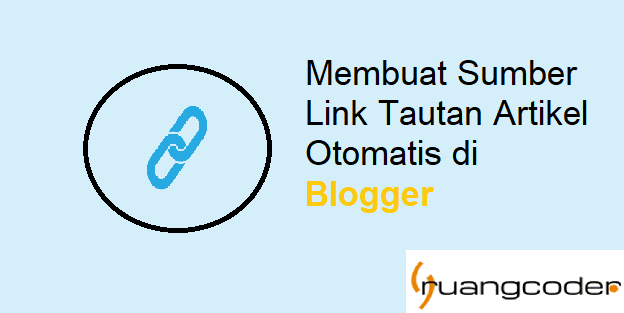 Cara Membuat Sumber Link Tautan Artikel Otomatis di Blogger