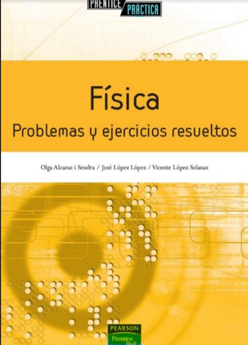 Física Problemas Y Ejercicios Resueltos. Olga Alcaraz I Sendra en pdf
